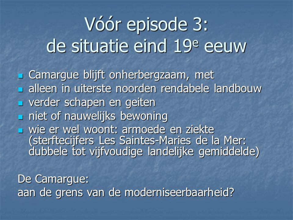 Vóór episode 3: de situatie eind 19e eeuw
