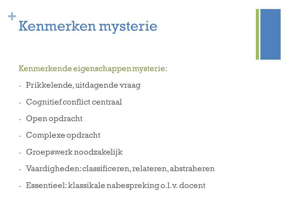 Kenmerken mysterie Kenmerkende eigenschappen mysterie: