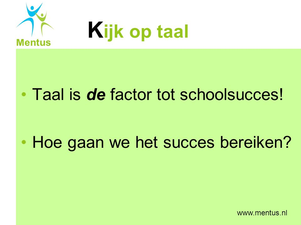 Taal is de factor tot schoolsucces!