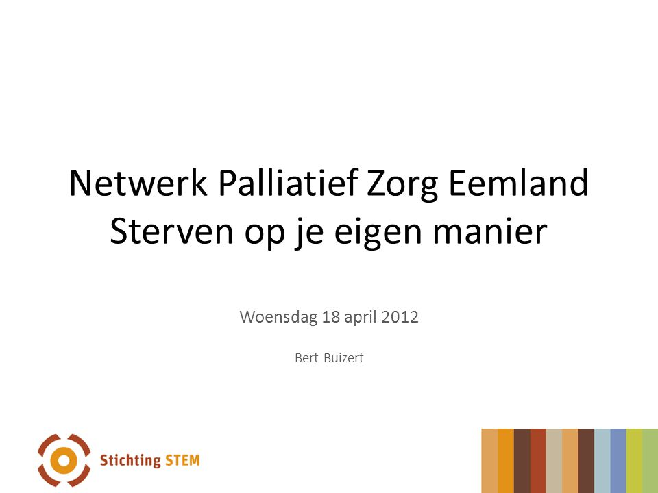 Netwerk Palliatief Zorg Eemland Sterven op je eigen manier