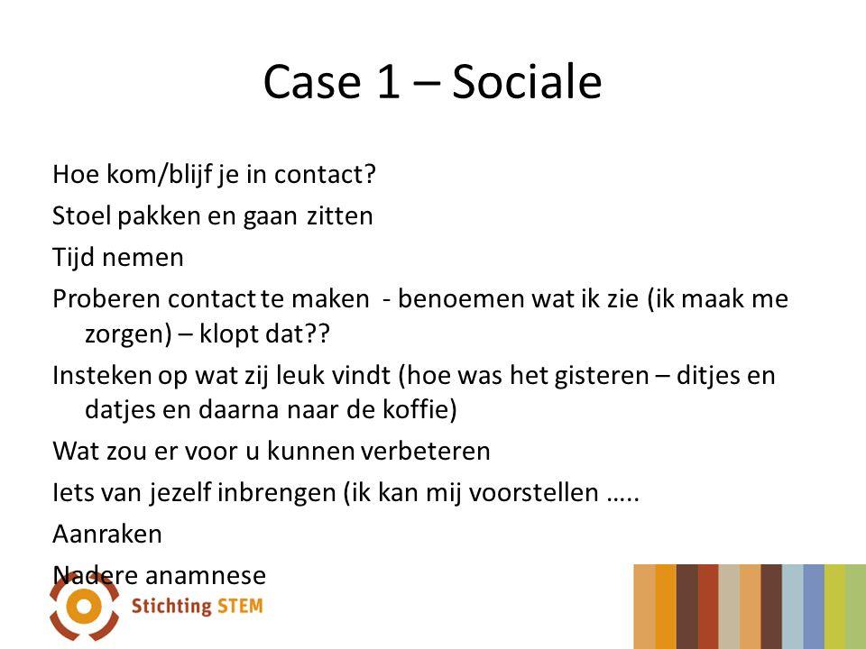 Case 1 – Sociale Hoe kom/blijf je in contact