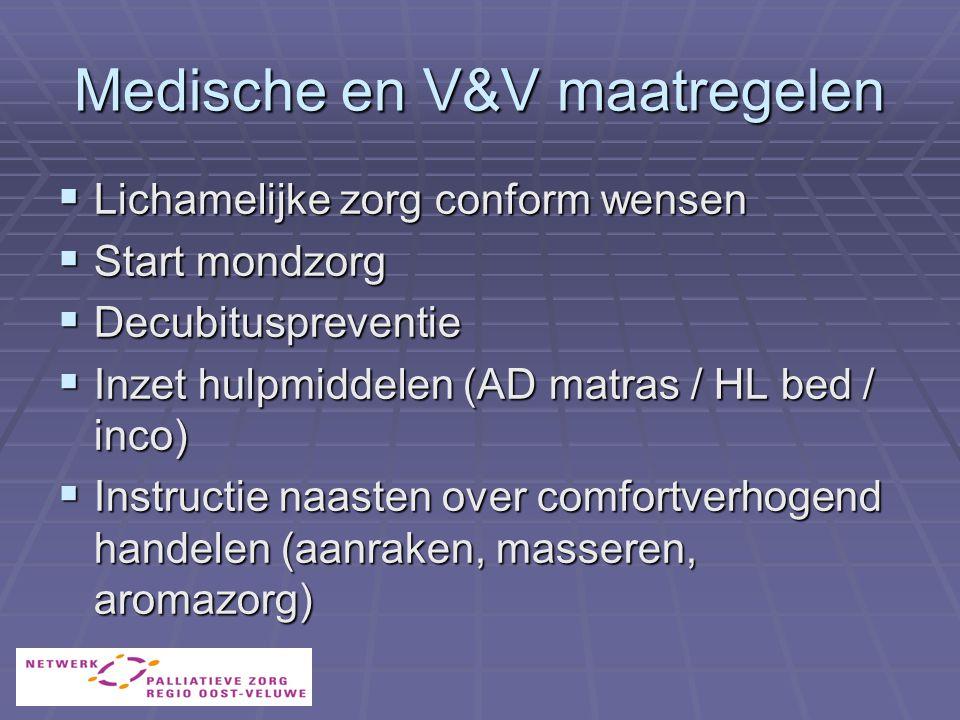 Medische en V&V maatregelen