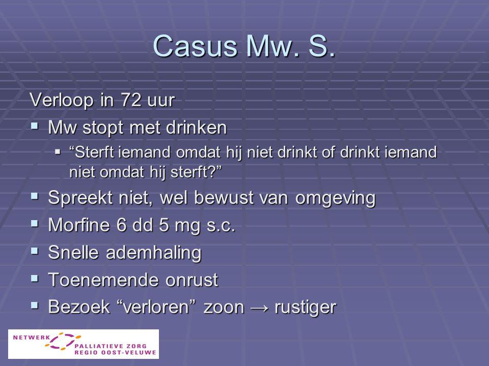 Casus Mw. S. Verloop in 72 uur Mw stopt met drinken