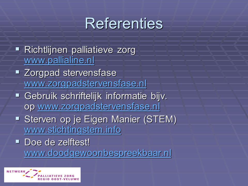 Referenties Richtlijnen palliatieve zorg www.pallialine.nl