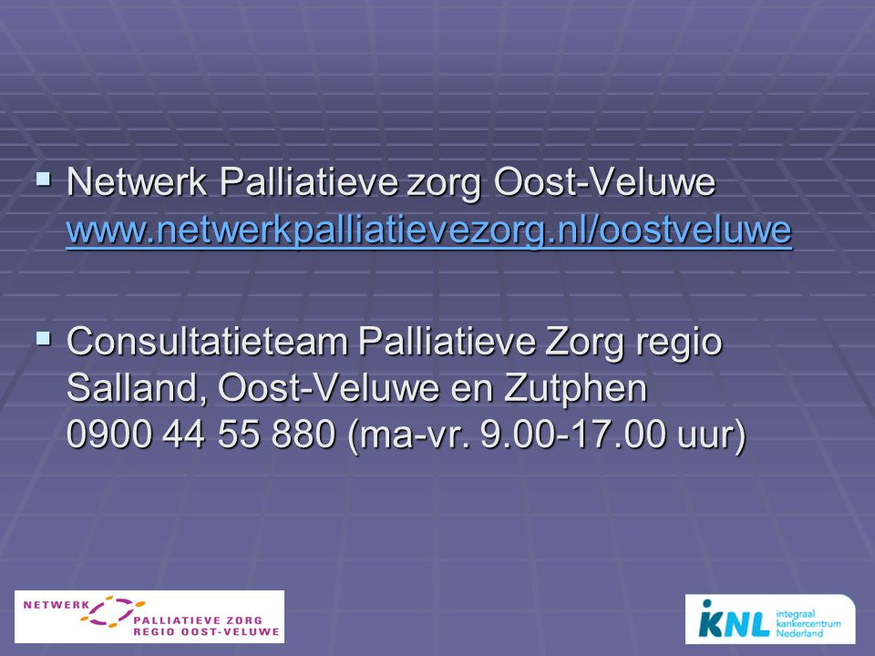 Netwerk Palliatieve zorg Oost-Veluwe www. netwerkpalliatievezorg