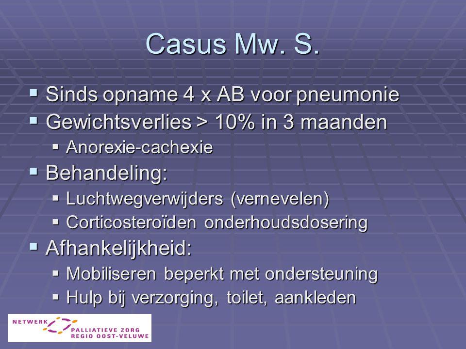 Casus Mw. S. Sinds opname 4 x AB voor pneumonie