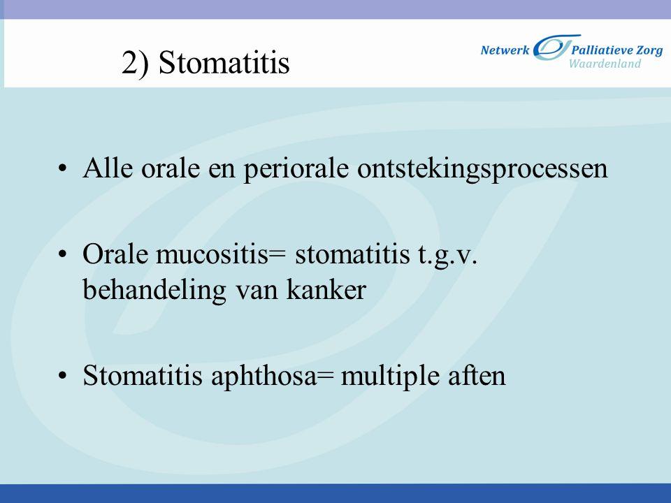 2) Stomatitis Alle orale en periorale ontstekingsprocessen