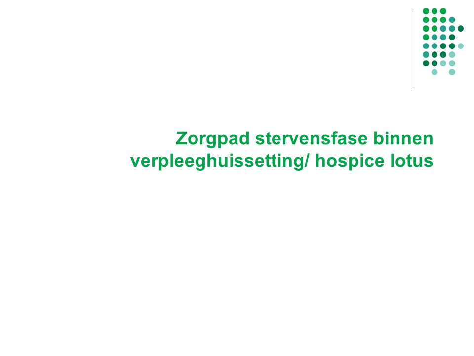 Zorgpad stervensfase binnen verpleeghuissetting/ hospice lotus