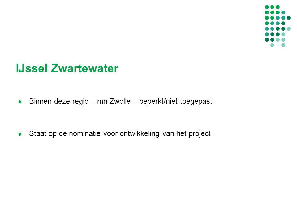 IJssel Zwartewater Binnen deze regio – mn Zwolle – beperkt/niet toegepast.