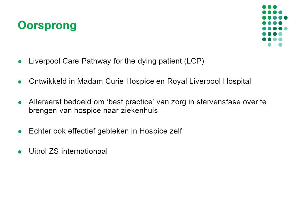 Oorsprong Liverpool Care Pathway for the dying patient (LCP)