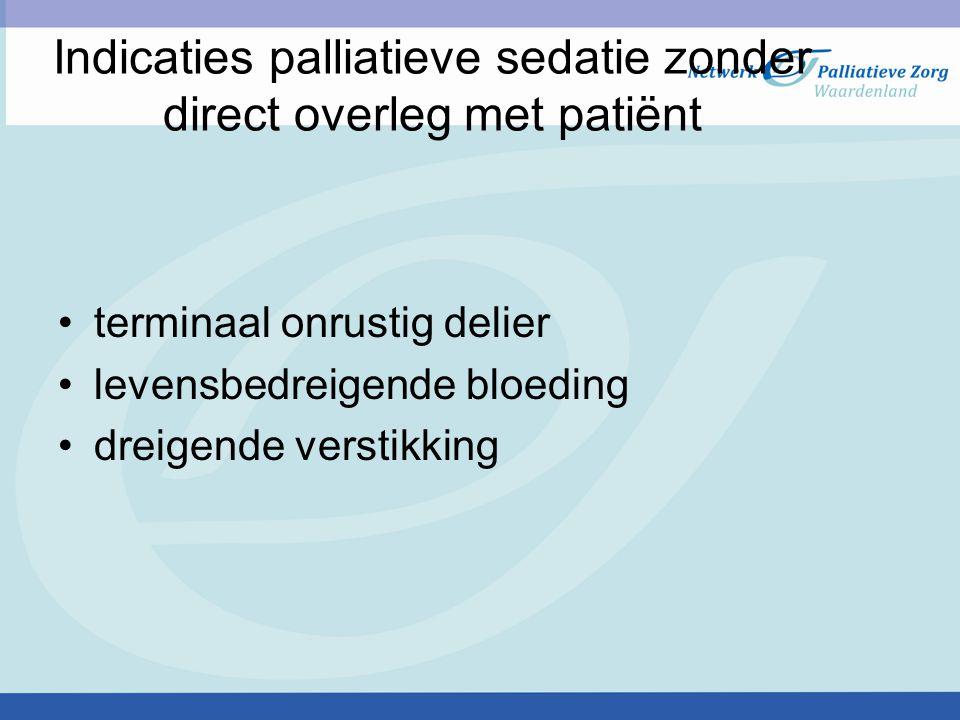 Indicaties palliatieve sedatie zonder direct overleg met patiënt
