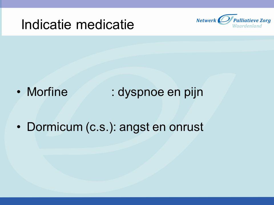 Indicatie medicatie Morfine : dyspnoe en pijn