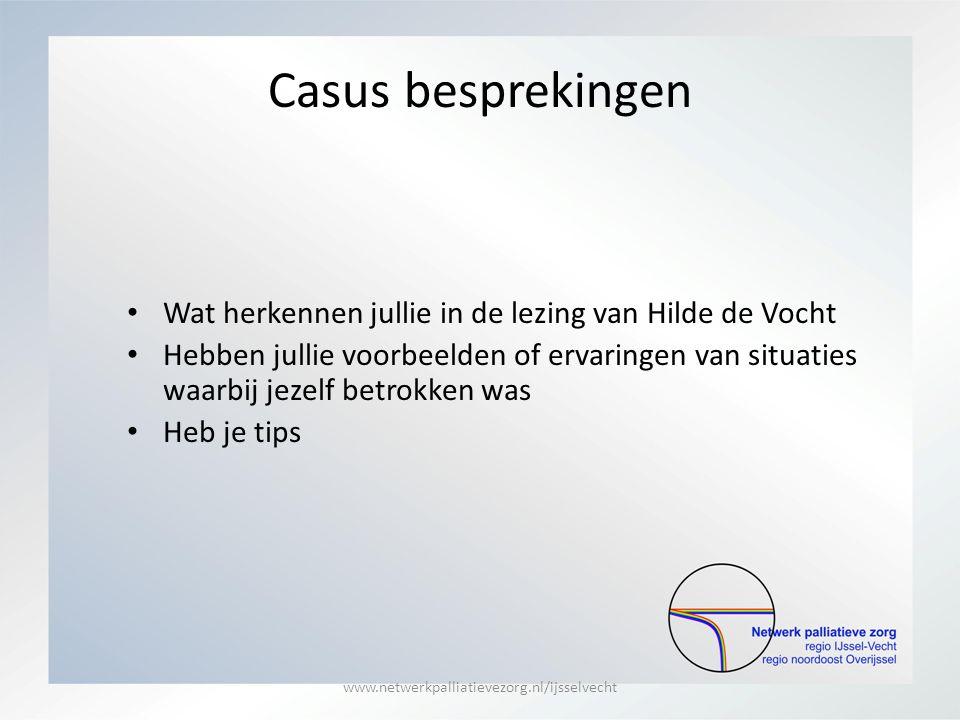 Casus besprekingen Wat herkennen jullie in de lezing van Hilde de Vocht.