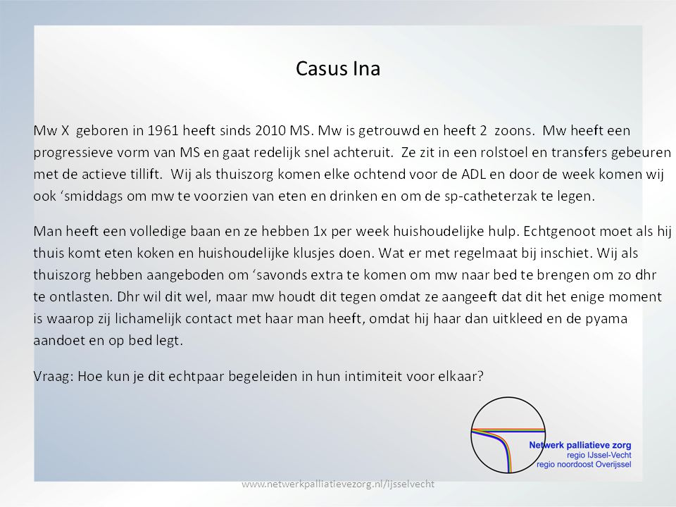 Casus Ina www.netwerkpalliatievezorg.nl/ijsselvecht