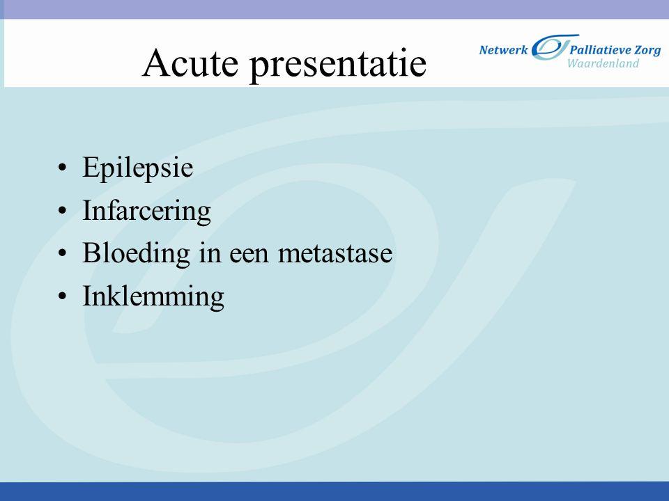 Acute presentatie Epilepsie Infarcering Bloeding in een metastase