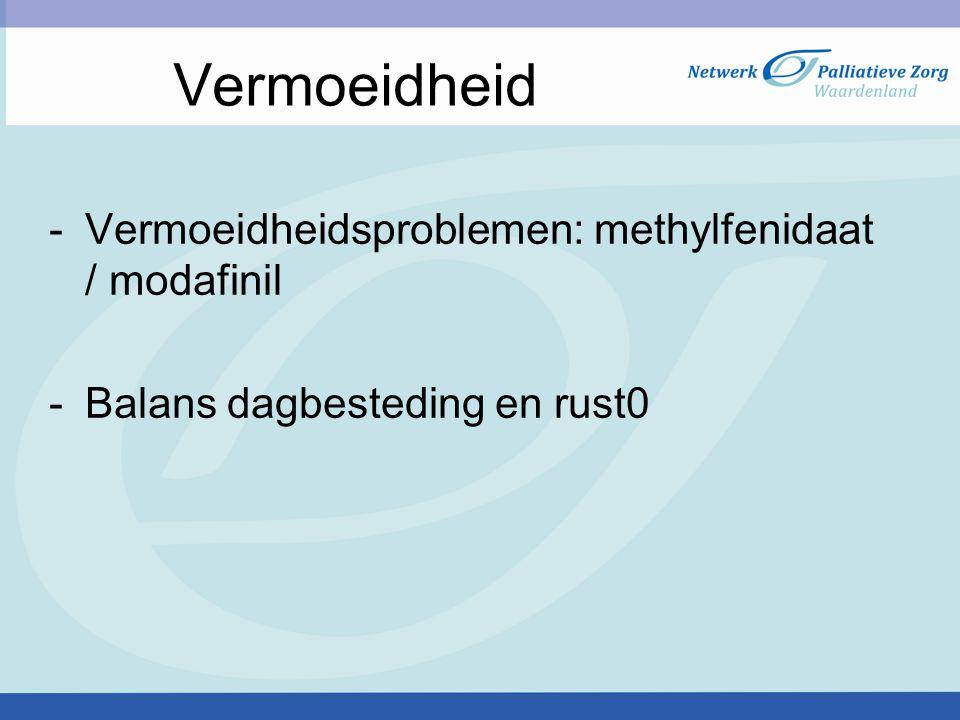 Vermoeidheid Vermoeidheidsproblemen: methylfenidaat / modafinil