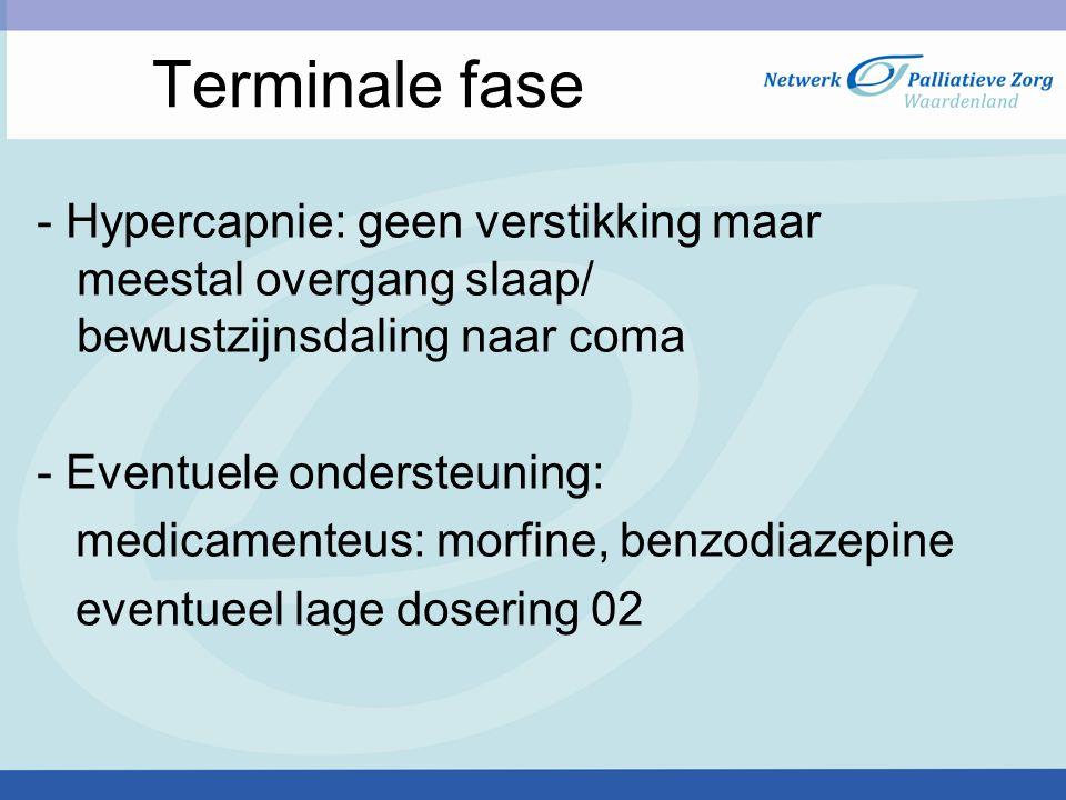 Terminale fase - Hypercapnie: geen verstikking maar meestal overgang slaap/ bewustzijnsdaling naar coma.