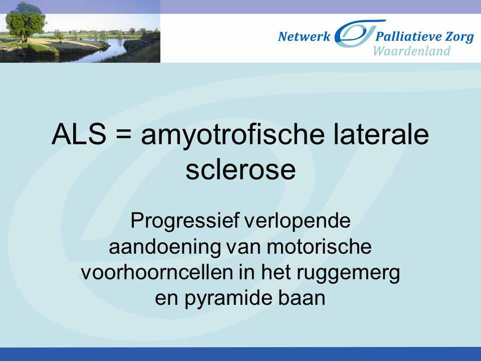 ALS = amyotrofische laterale sclerose