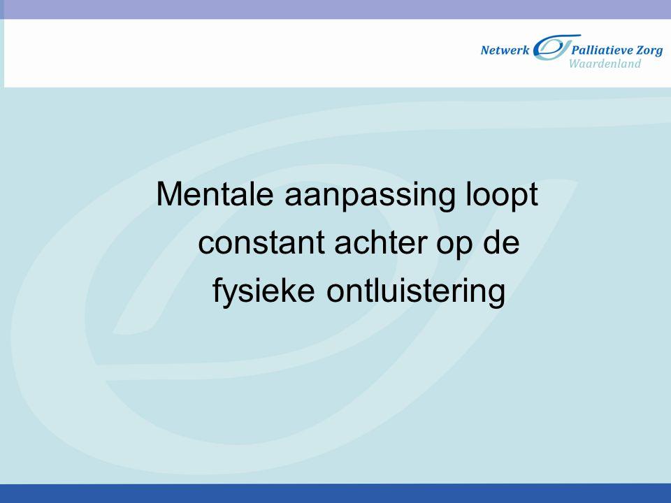 Mentale aanpassing loopt constant achter op de fysieke ontluistering