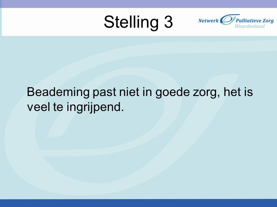 Stelling 3 Beademing past niet in goede zorg, het is veel te ingrijpend.