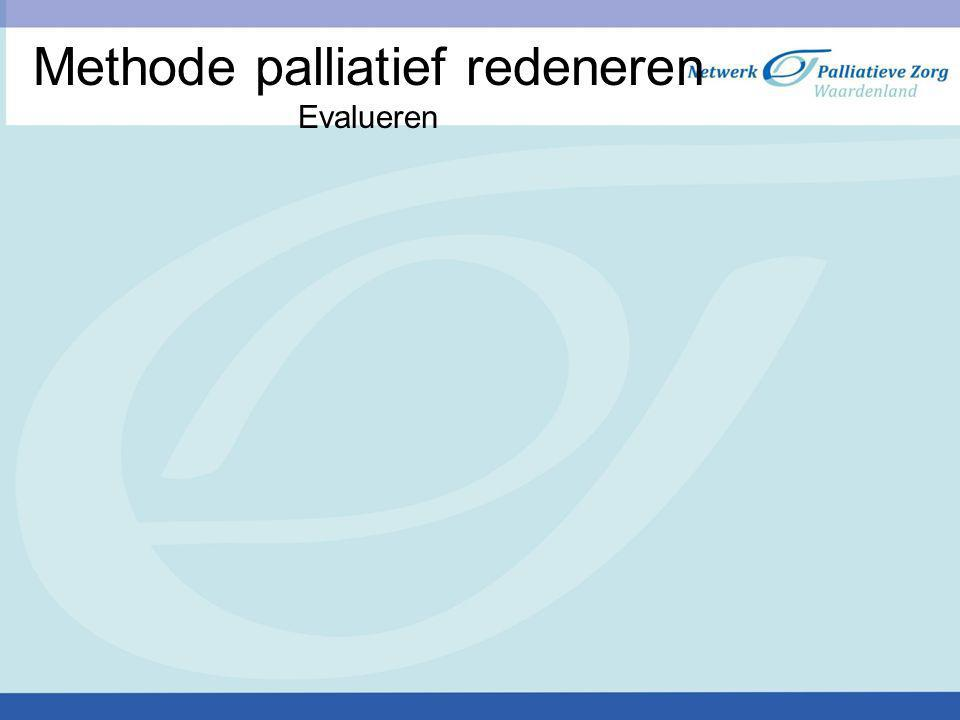 Methode palliatief redeneren Evalueren