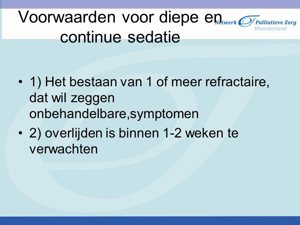 Voorwaarden voor diepe en continue sedatie