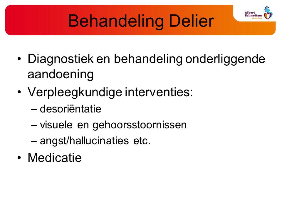 Behandeling Delier Diagnostiek en behandeling onderliggende aandoening