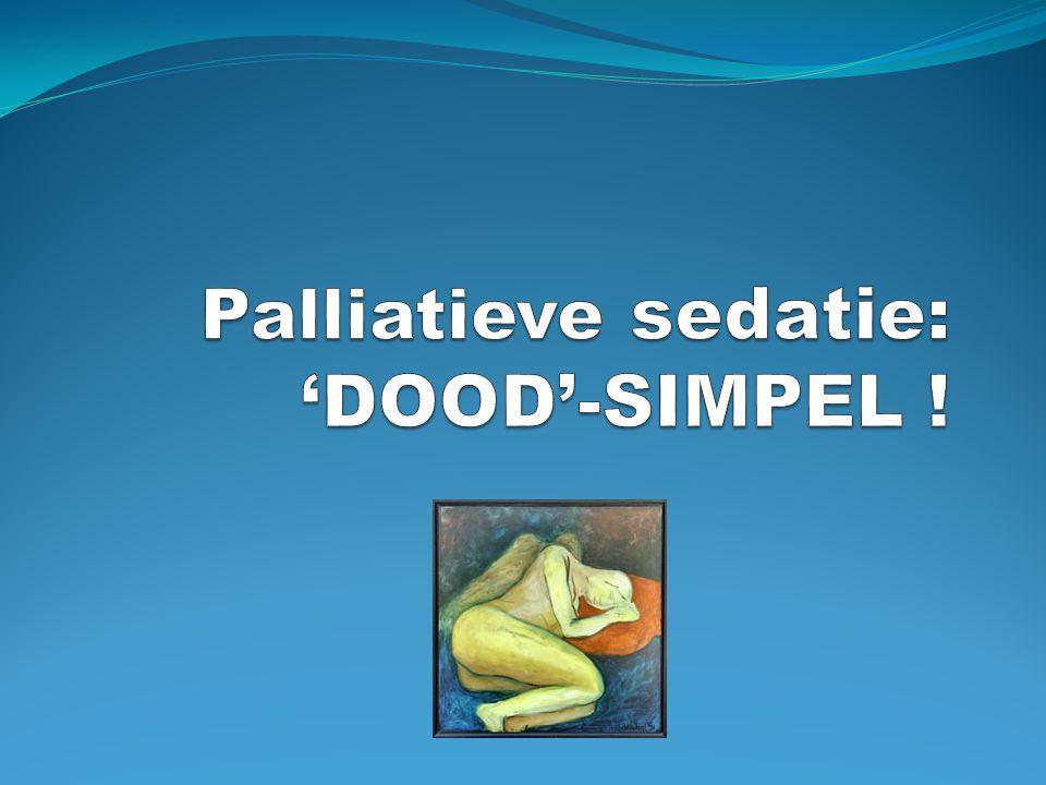 Palliatieve sedatie: 'DOOD'-SIMPEL !