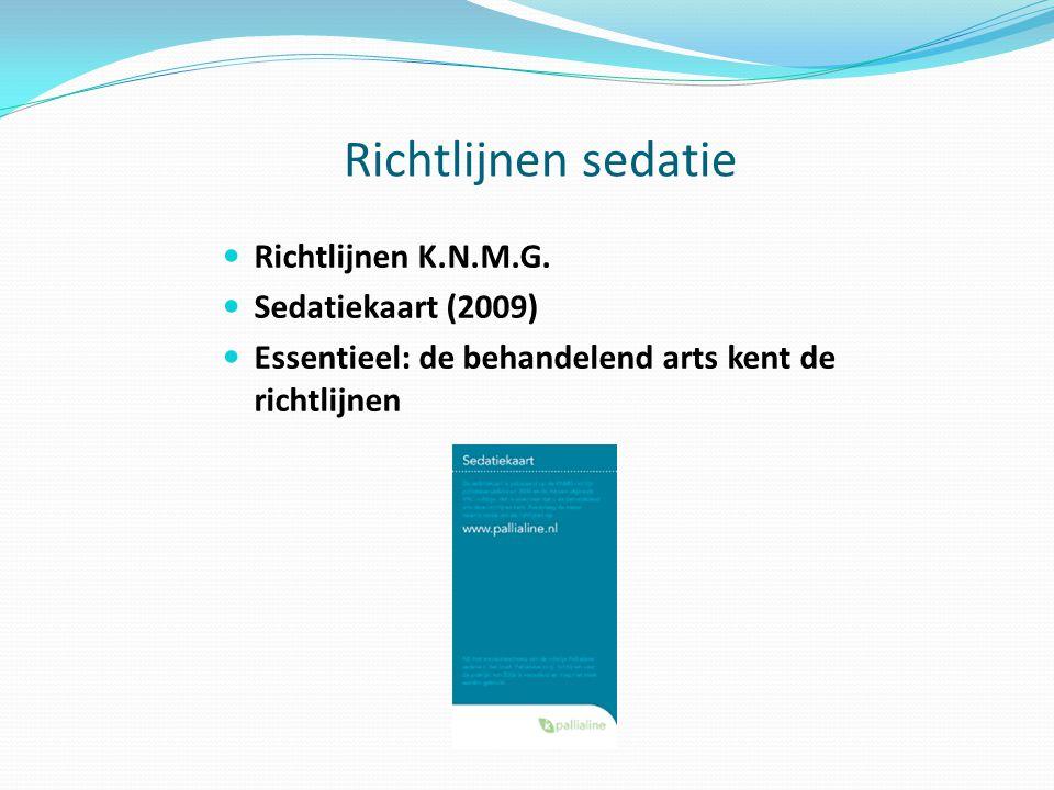 Richtlijnen sedatie Richtlijnen K.N.M.G. Sedatiekaart (2009)