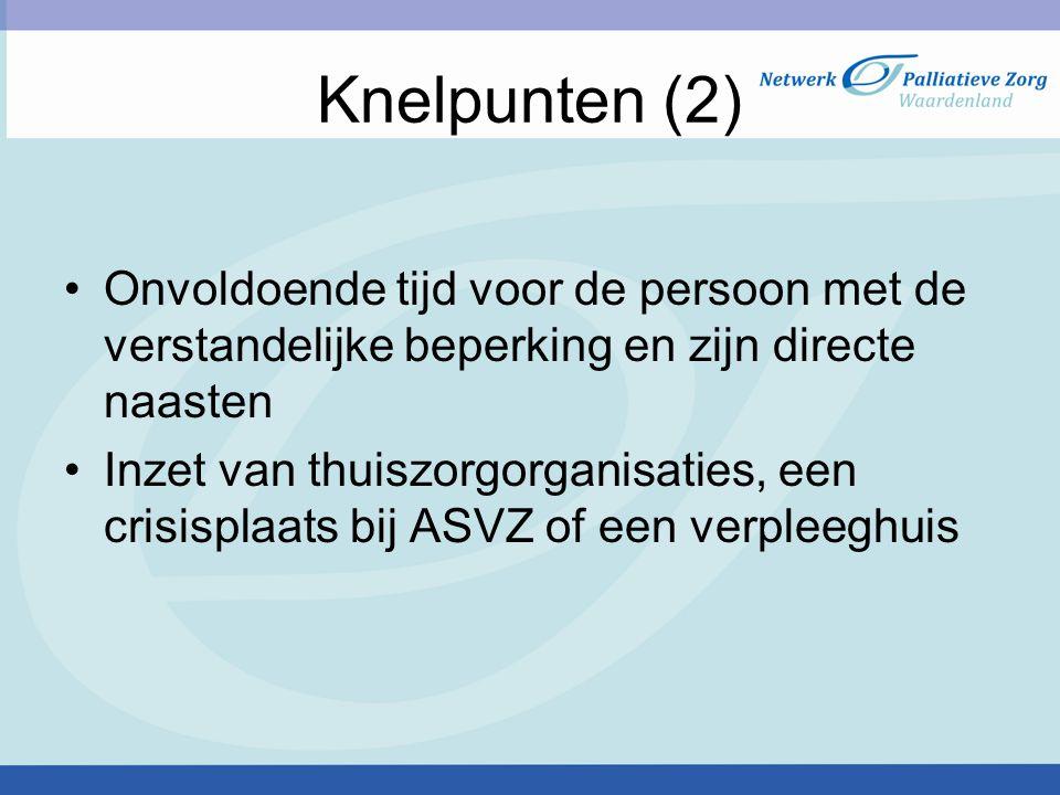 Knelpunten (2) Onvoldoende tijd voor de persoon met de verstandelijke beperking en zijn directe naasten.
