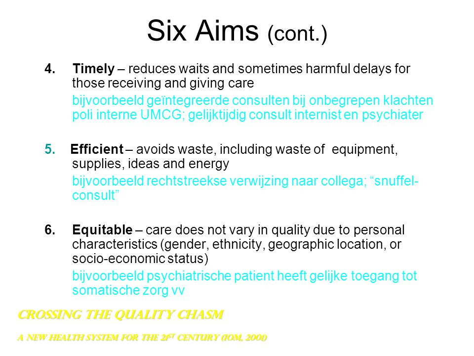 Six Aims (cont.) Timely – reduces waits and sometimes harmful delays for those receiving and giving care.