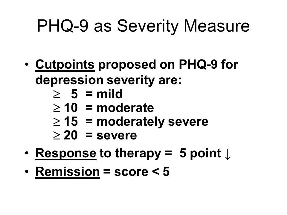 PHQ-9 as Severity Measure