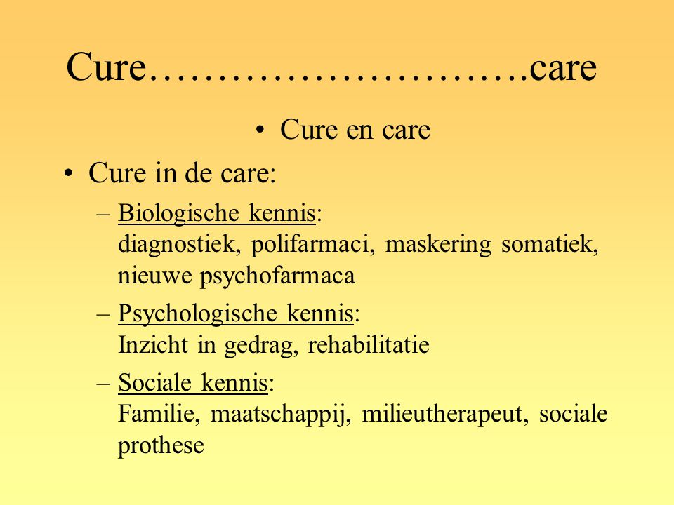 Cure……………………….care Cure en care Cure in de care: