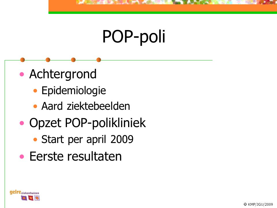 POP-poli Achtergrond Opzet POP-polikliniek Eerste resultaten