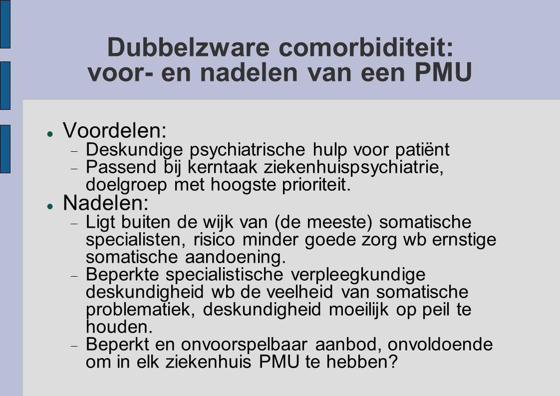 Dubbelzware comorbiditeit: voor- en nadelen van een PMU
