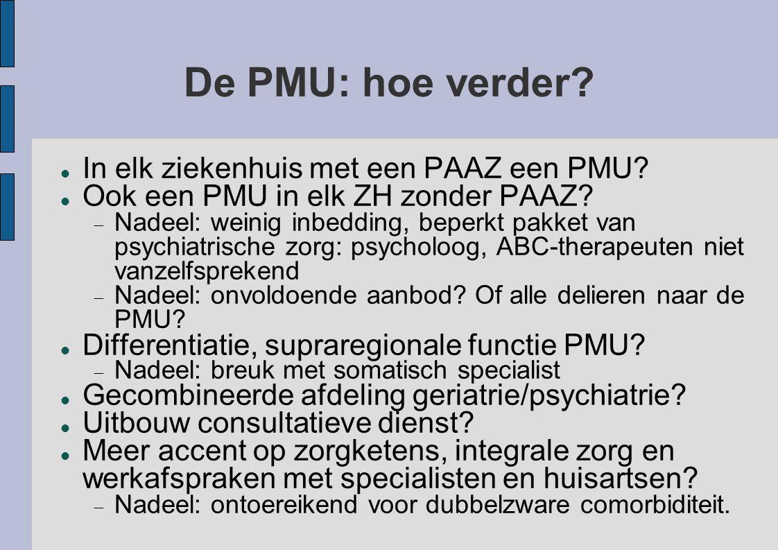 De PMU: hoe verder In elk ziekenhuis met een PAAZ een PMU