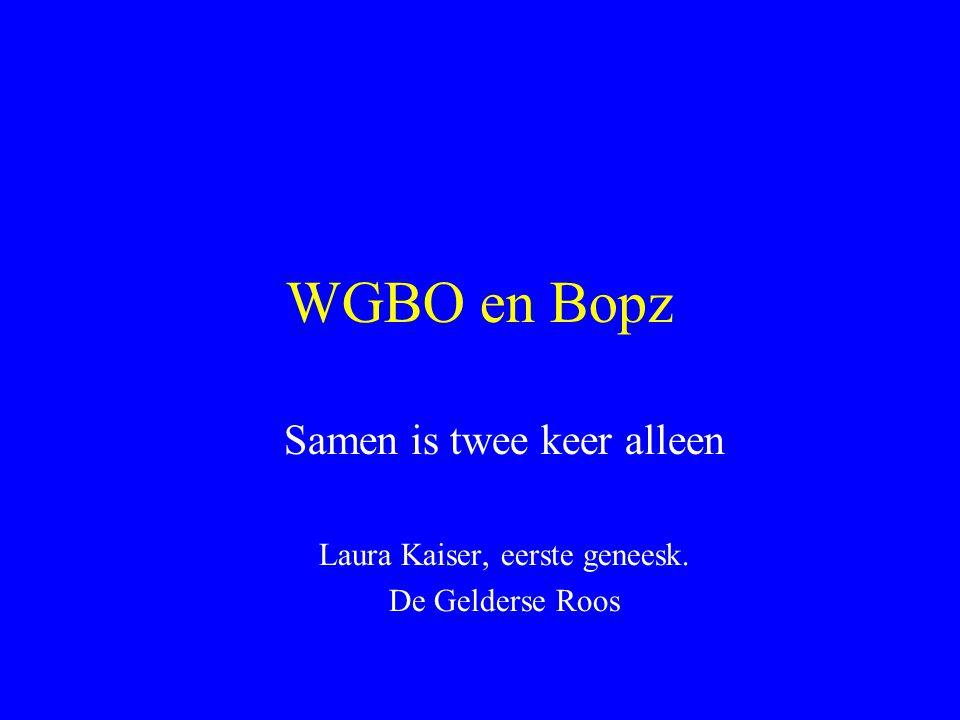 WGBO en Bopz Samen is twee keer alleen Laura Kaiser, eerste geneesk.