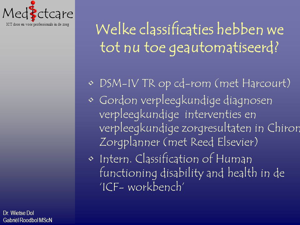 Welke classificaties hebben we tot nu toe geautomatiseerd