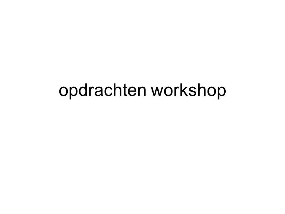 opdrachten workshop