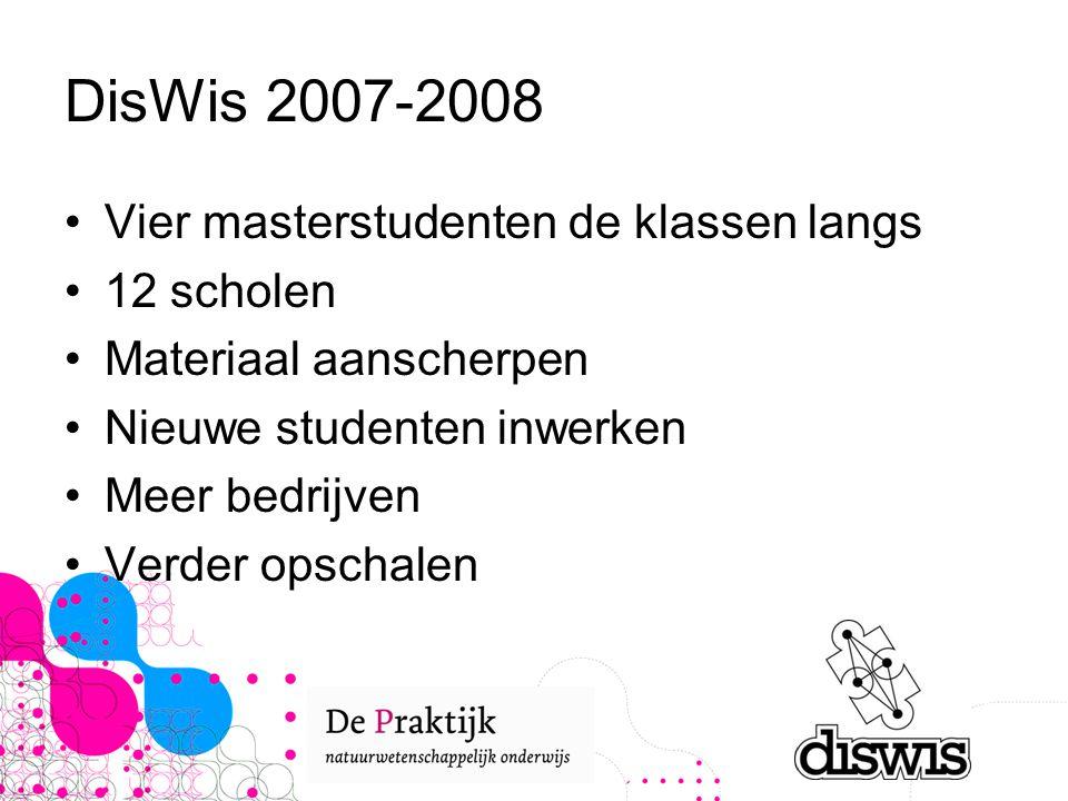DisWis 2007-2008 Vier masterstudenten de klassen langs 12 scholen