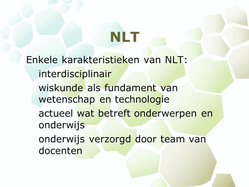 NLT Enkele karakteristieken van NLT: interdisciplinair