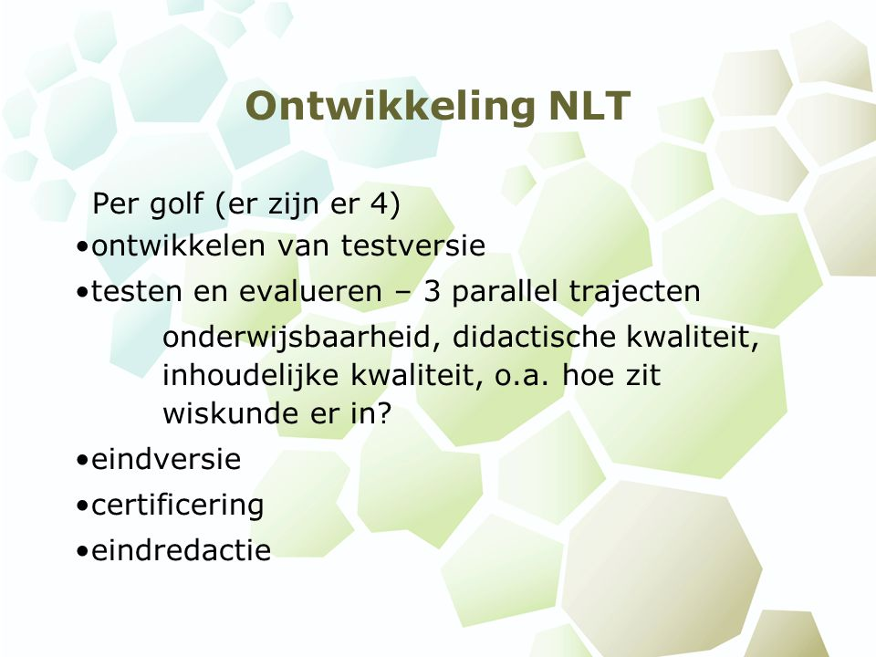 Ontwikkeling NLT Per golf (er zijn er 4) ontwikkelen van testversie