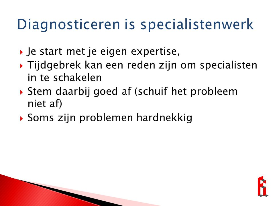 Diagnosticeren is specialistenwerk