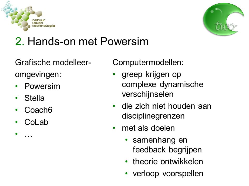 2. Hands-on met Powersim Grafische modelleer- omgevingen: Powersim
