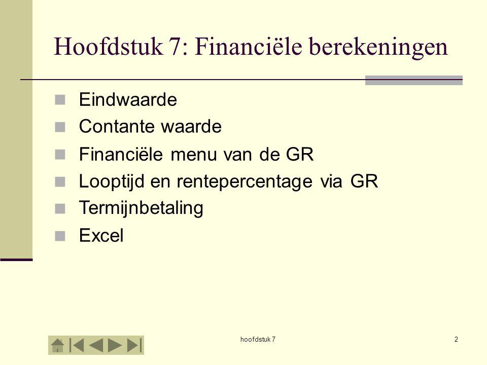 Hoofdstuk 7: Financiële berekeningen