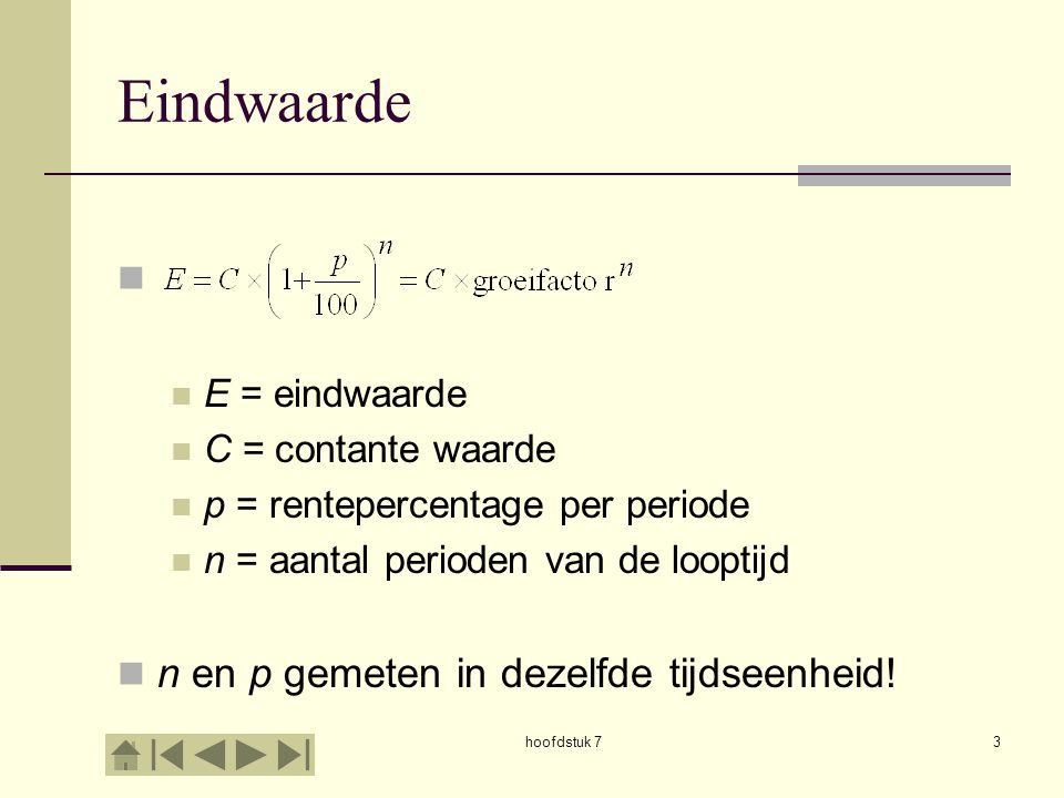 Eindwaarde n en p gemeten in dezelfde tijdseenheid! E = eindwaarde