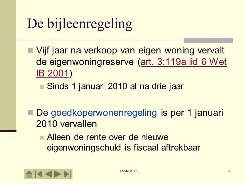 De bijleenregeling Vijf jaar na verkoop van eigen woning vervalt de eigenwoningreserve (art. 3:119a lid 6 Wet IB 2001)
