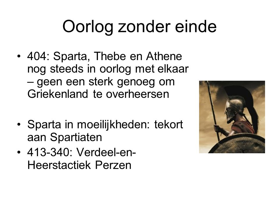 Oorlog zonder einde 404: Sparta, Thebe en Athene nog steeds in oorlog met elkaar – geen een sterk genoeg om Griekenland te overheersen.