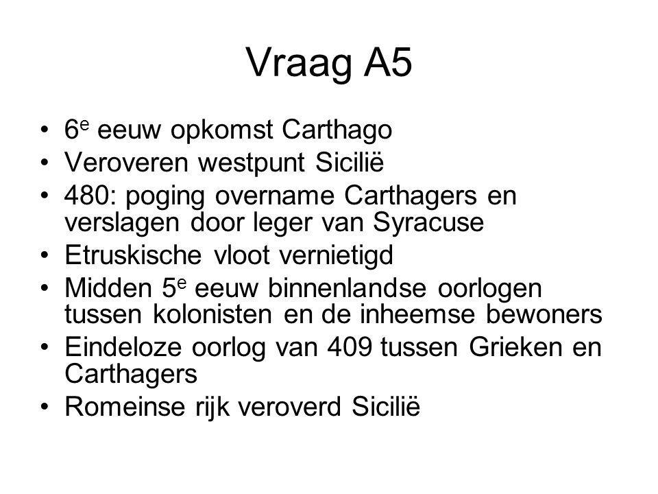 Vraag A5 6e eeuw opkomst Carthago Veroveren westpunt Sicilië