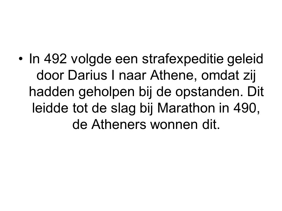 In 492 volgde een strafexpeditie geleid door Darius I naar Athene, omdat zij hadden geholpen bij de opstanden.